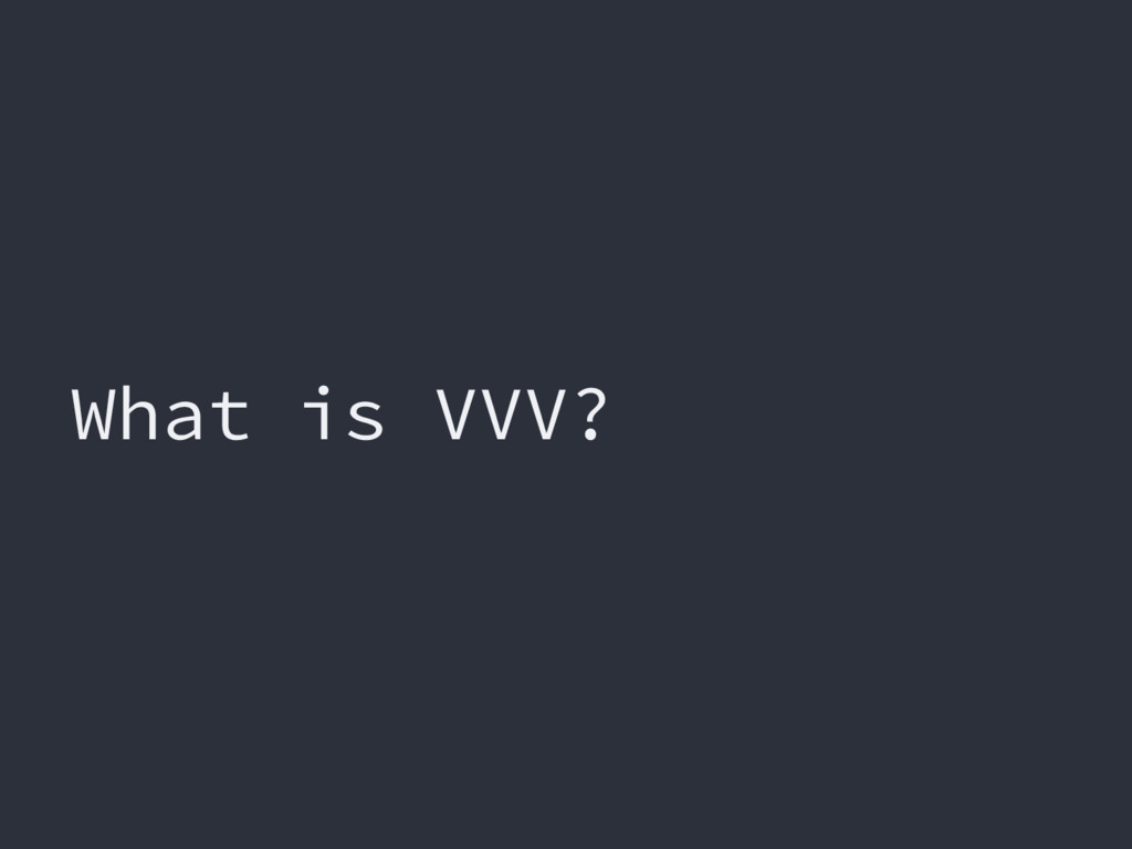 What is VVV?