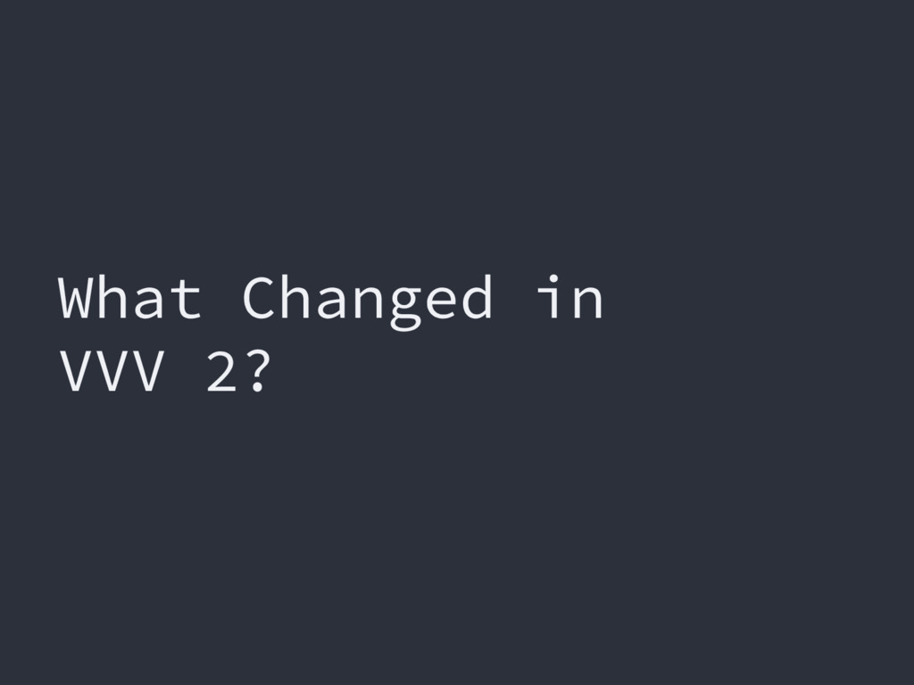 What Changed in VVV 2?