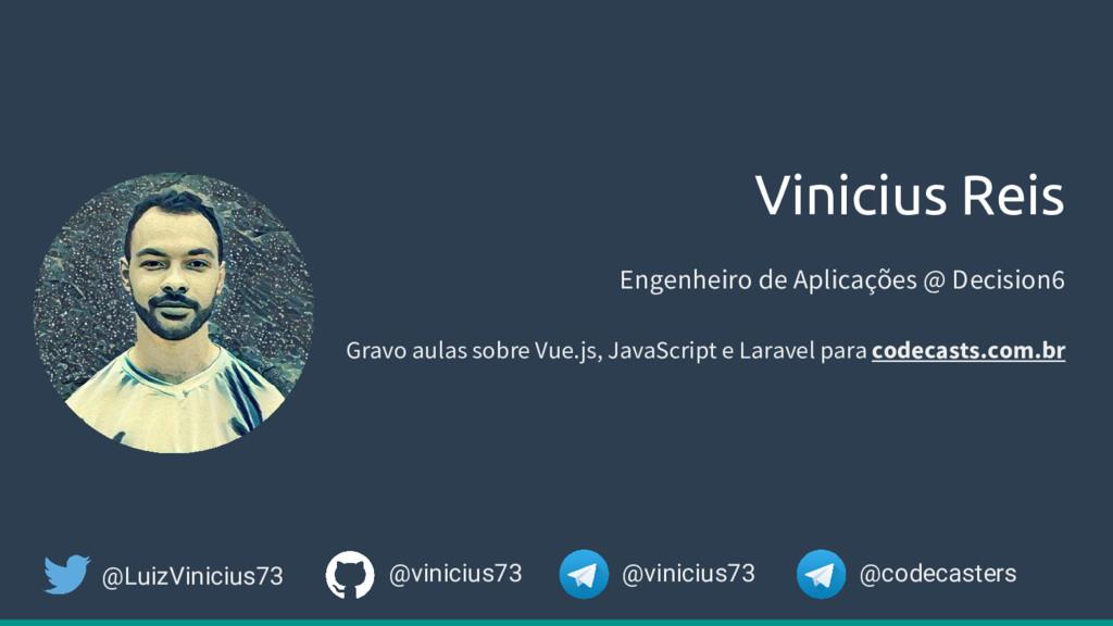 Vinicius Reis Gravo aulas sobre Vue.js, JavaScr...
