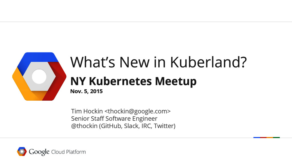What's New in Kuberland? NY Kubernetes Meetup N...