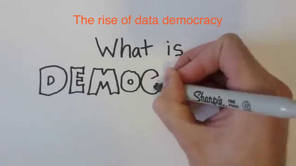 The rise of data democracy