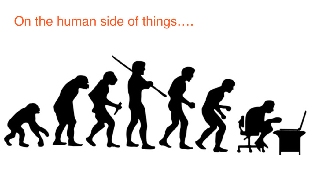 On the human side of things….