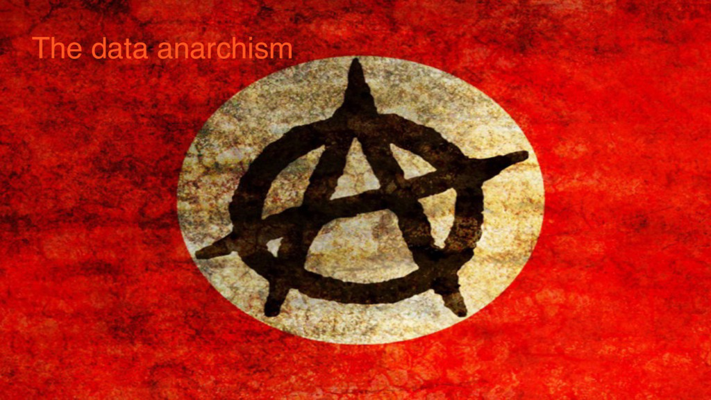 The data anarchism