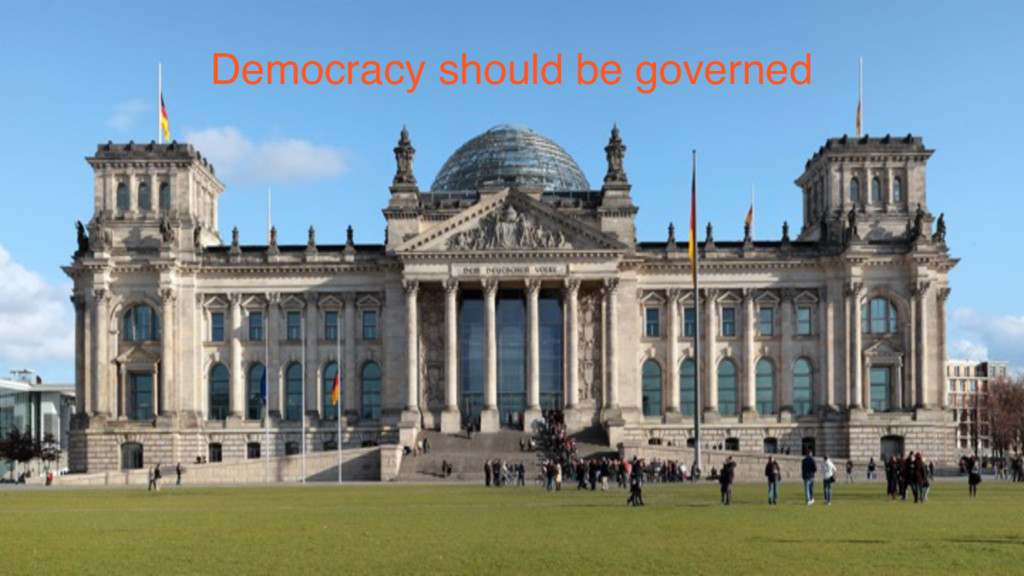 Democracy should be governed