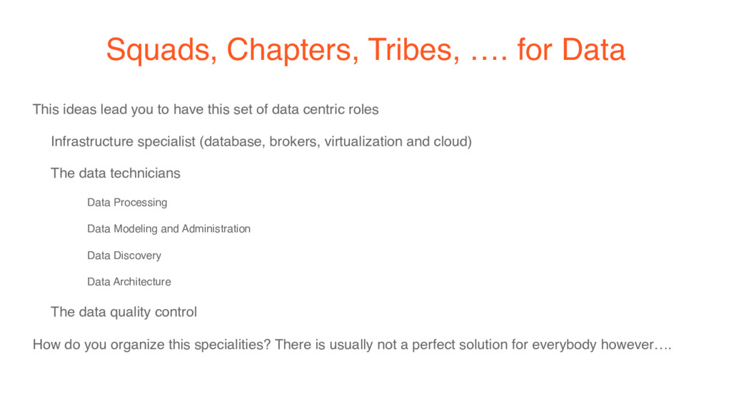 Squads, Chapters, Tribes, …. for Data This idea...