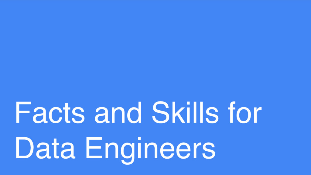 Facts and Skills for Data Engineers