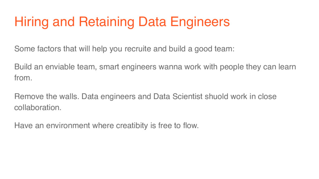 Hiring and Retaining Data Engineers Some factor...