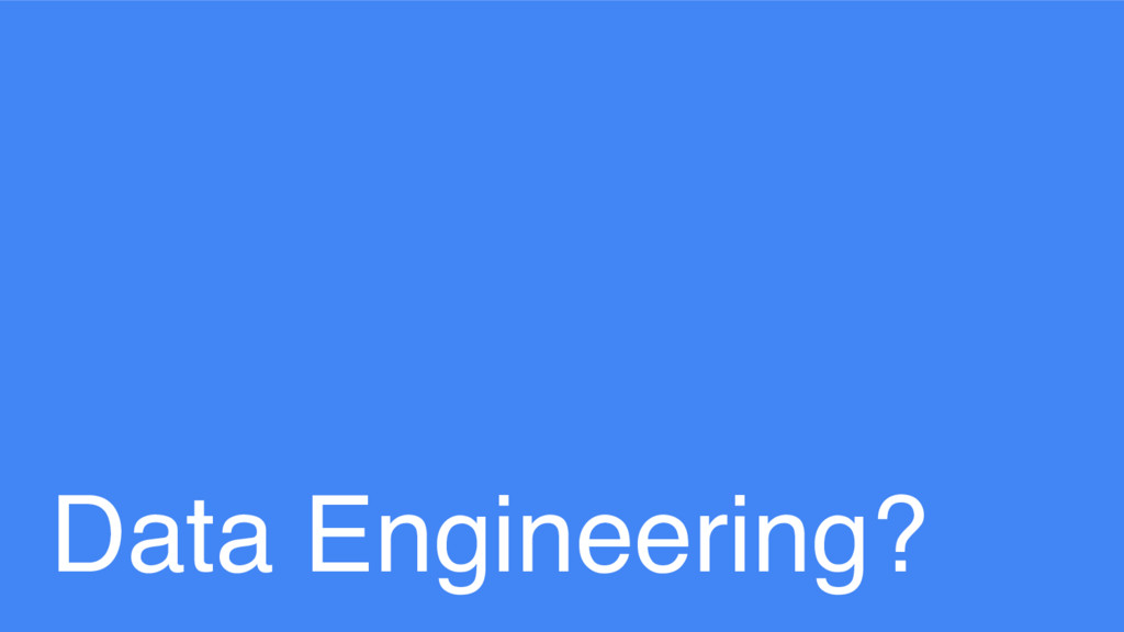 Data Engineering?