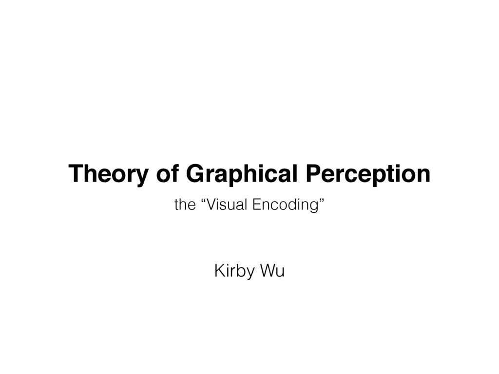 "Theory of Graphical Perception the ""Visual Enco..."