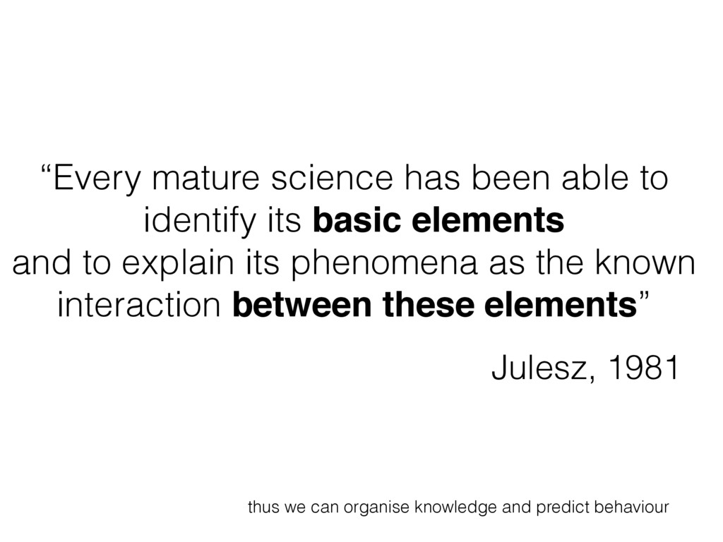 """Every mature science has been able to identify..."