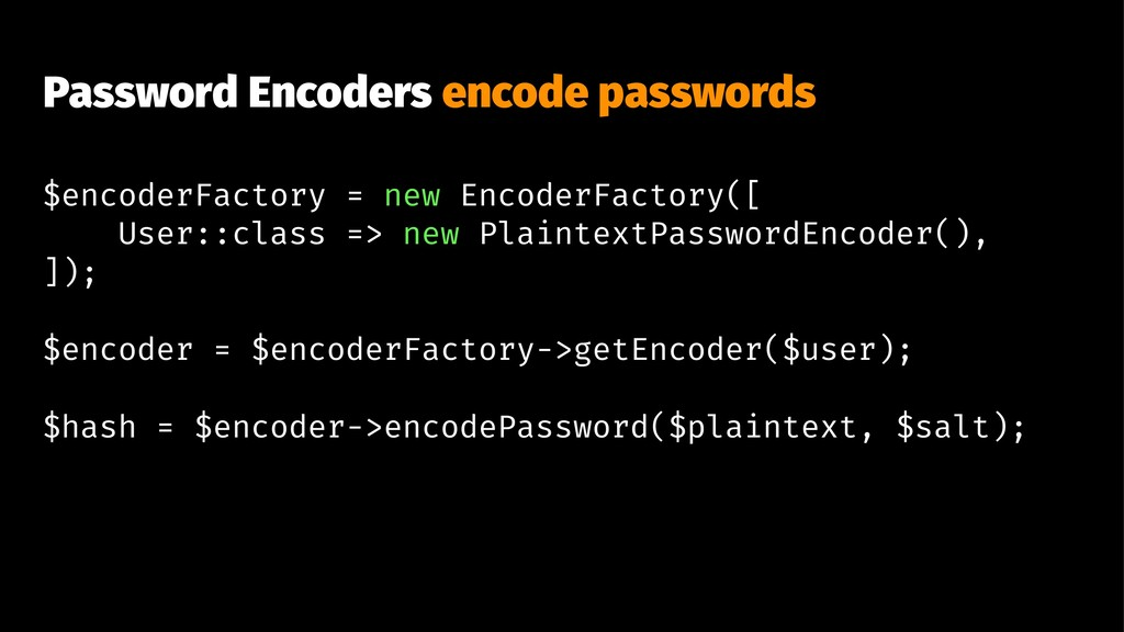 Password Encoders encode passwords $encoderFact...