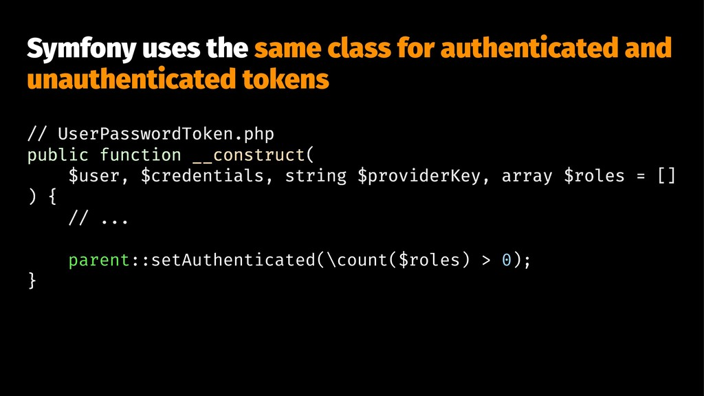 Symfony uses the same class for authenticated a...