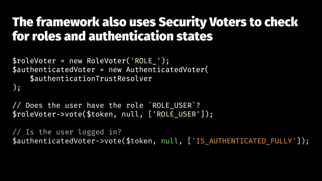 The framework also uses Security Voters to chec...