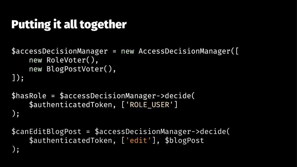 Putting it all together $accessDecisionManager ...