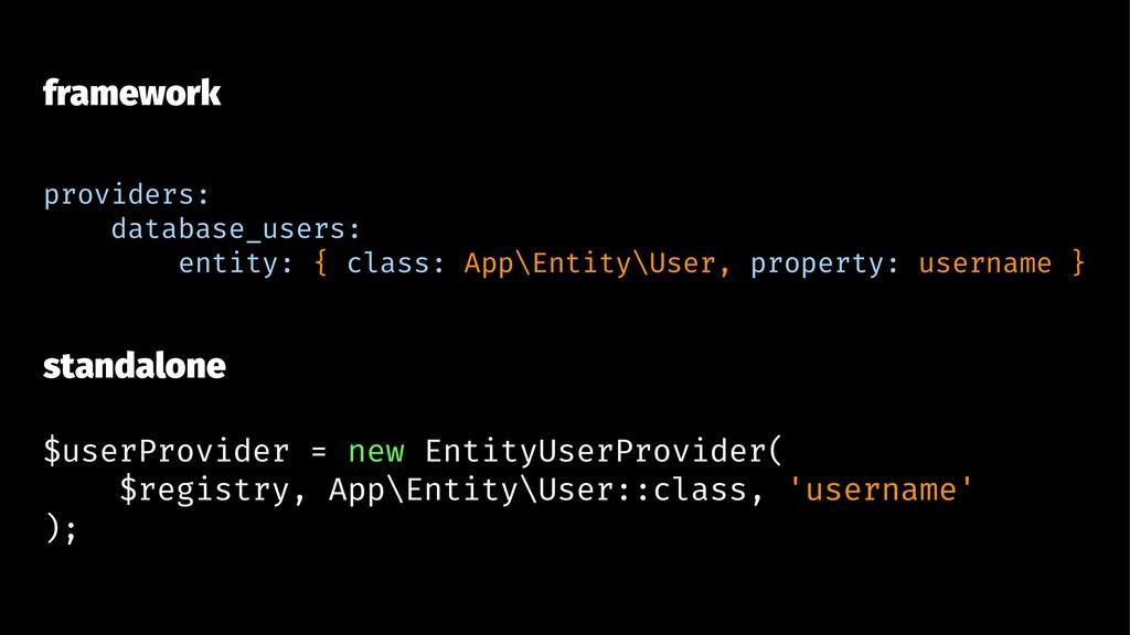 framework providers: database_users: entity: { ...