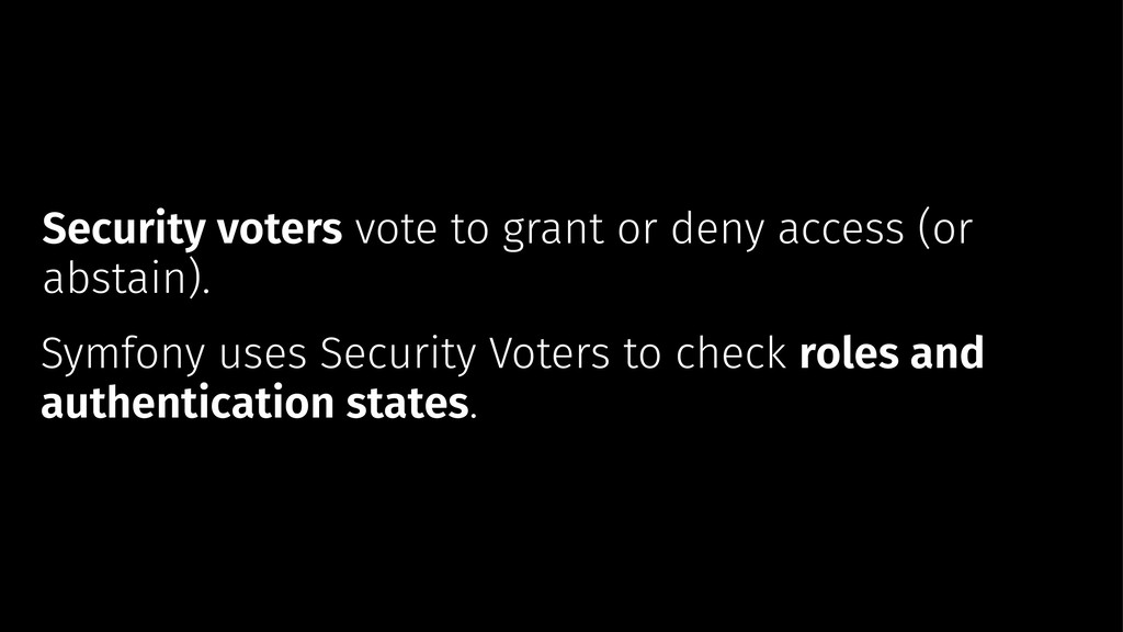 Security voters vote to grant or deny access (o...