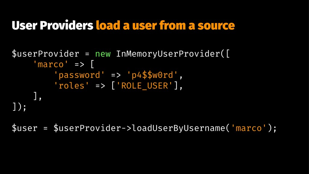 User Providers load a user from a source $userP...
