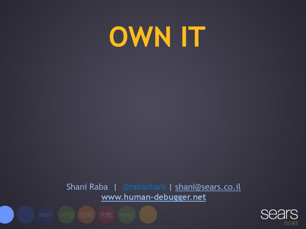 OWN IT Shani Raba | @rabashani | shani@sears.co...
