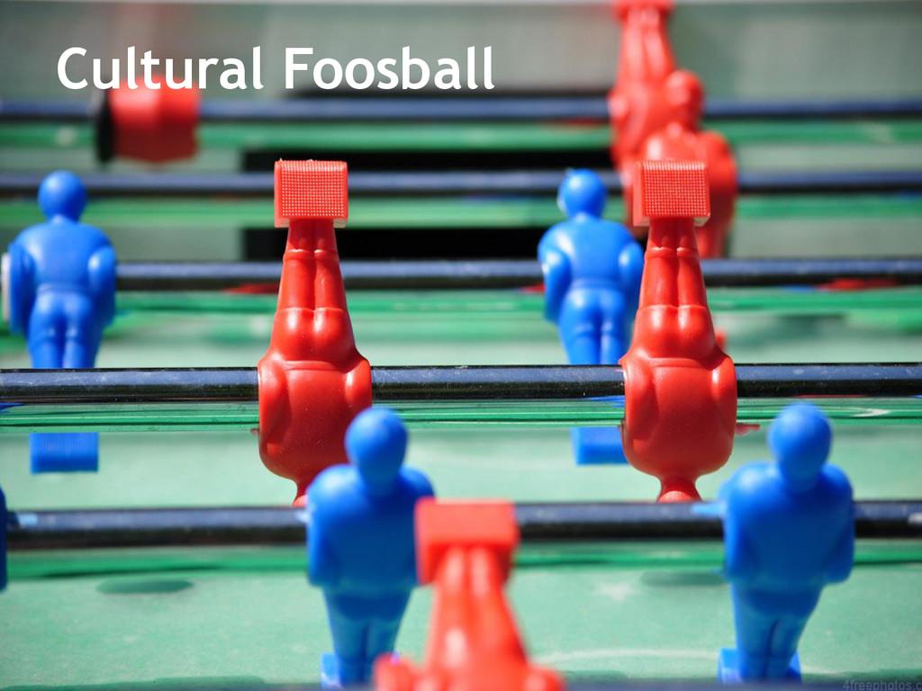 Cultural Foosball