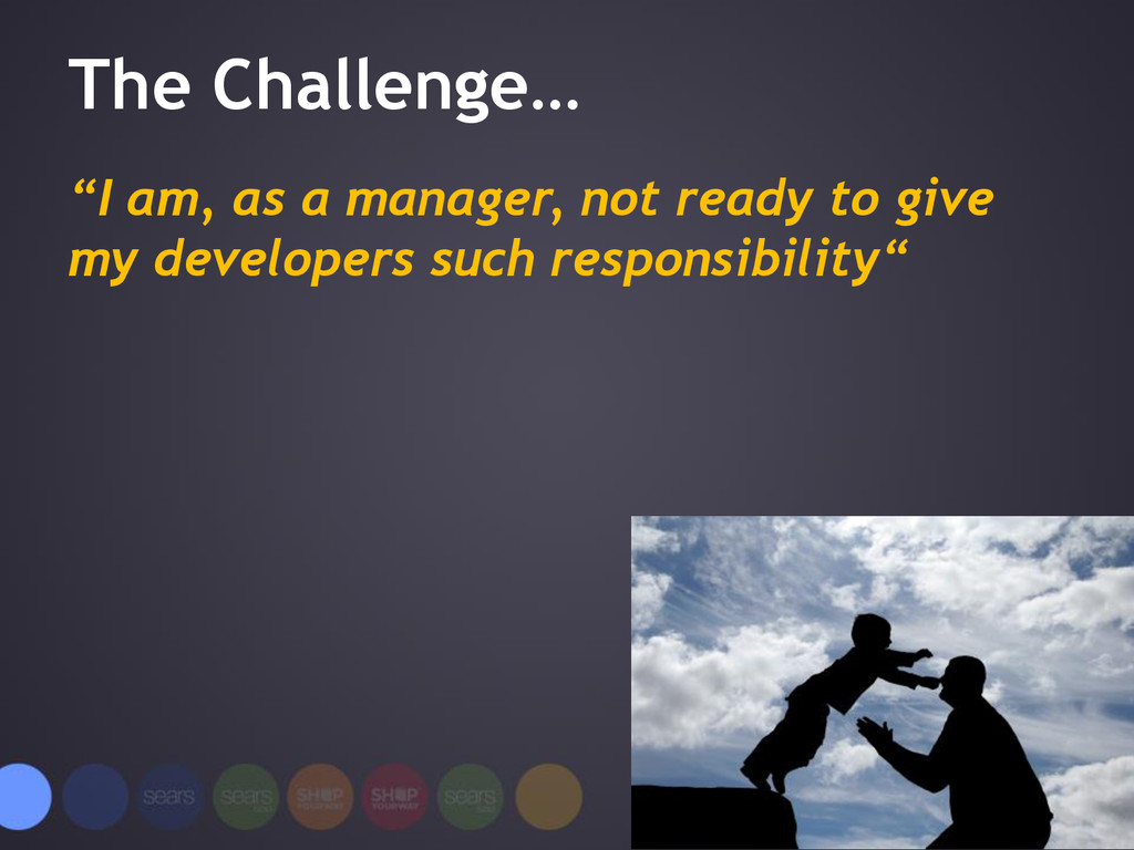 "The Challenge… ""I am, as a manager, not ready t..."