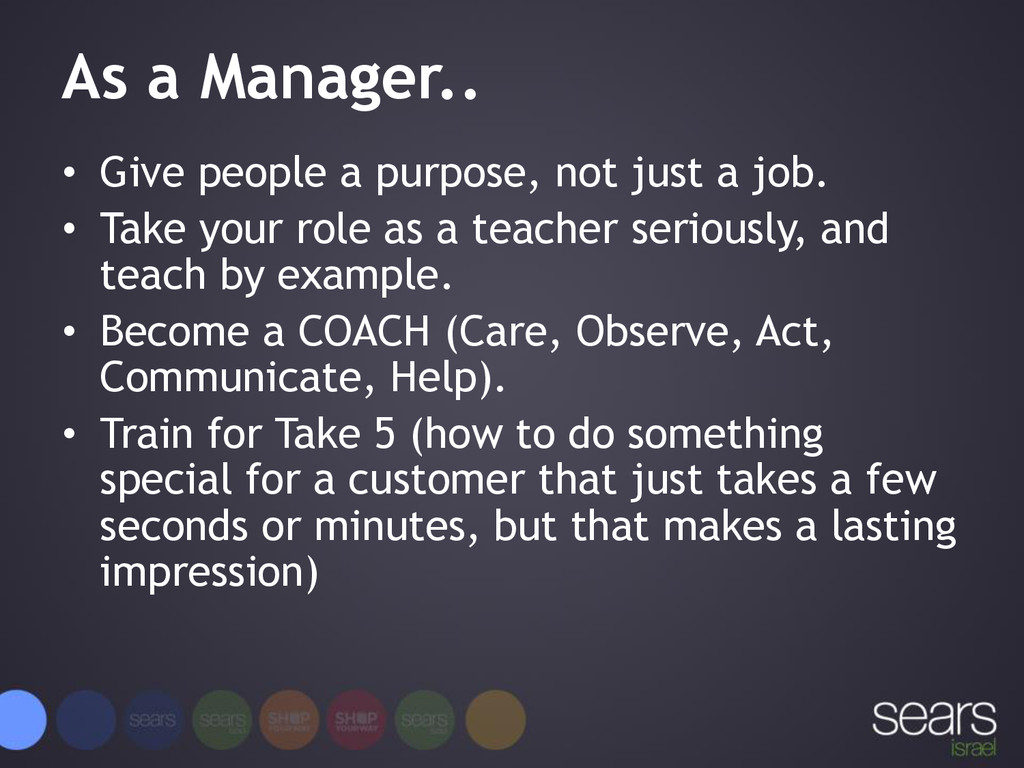 As a Manager.. • Give people a purpose, not jus...