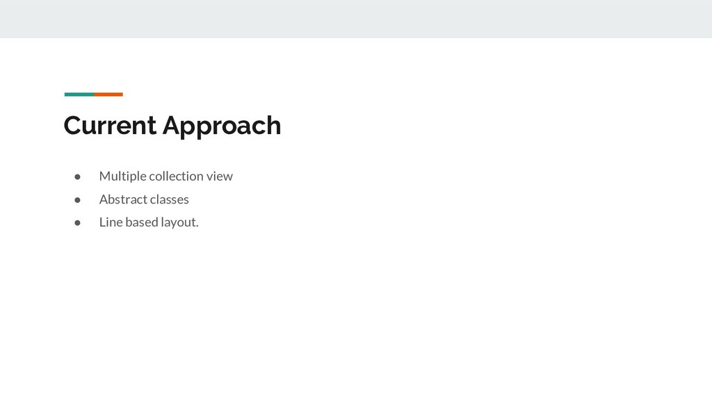 Current Approach ● Multiple collection view ● A...