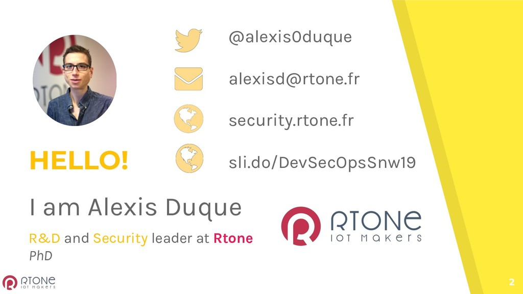 2 HELLO! I am Alexis Duque R&D and Security lea...