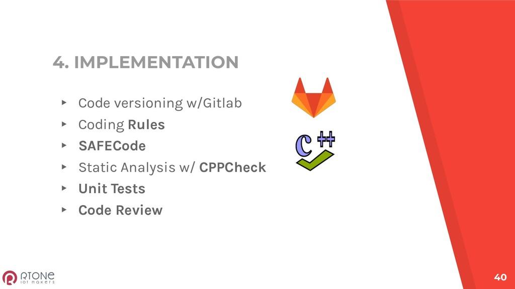 4. IMPLEMENTATION ▸ Code versioning w/Gitlab ▸ ...