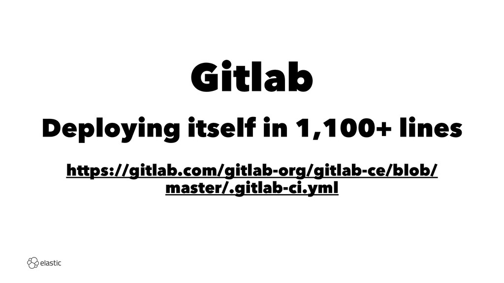 Gitlab Deploying itself in 1,100+ lines https:/...