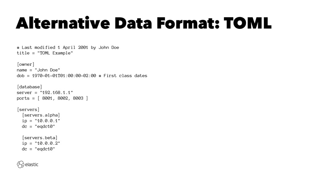 Alternative Data Format: TOML # Last modified 1...