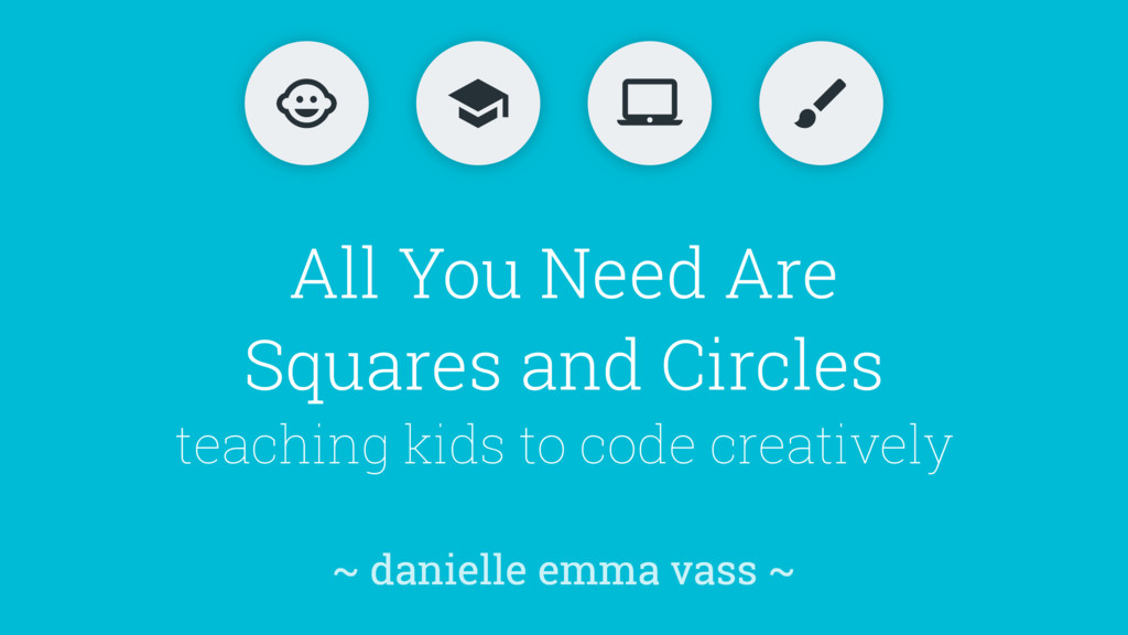 All You Need Are Squares and Circles teaching k...