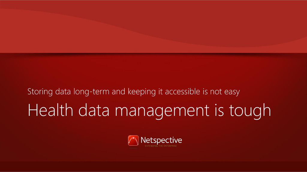Health data management is tough Storing data lo...