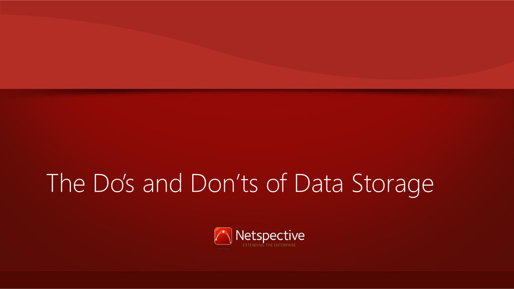 The Do's and Don'ts of Data Storage