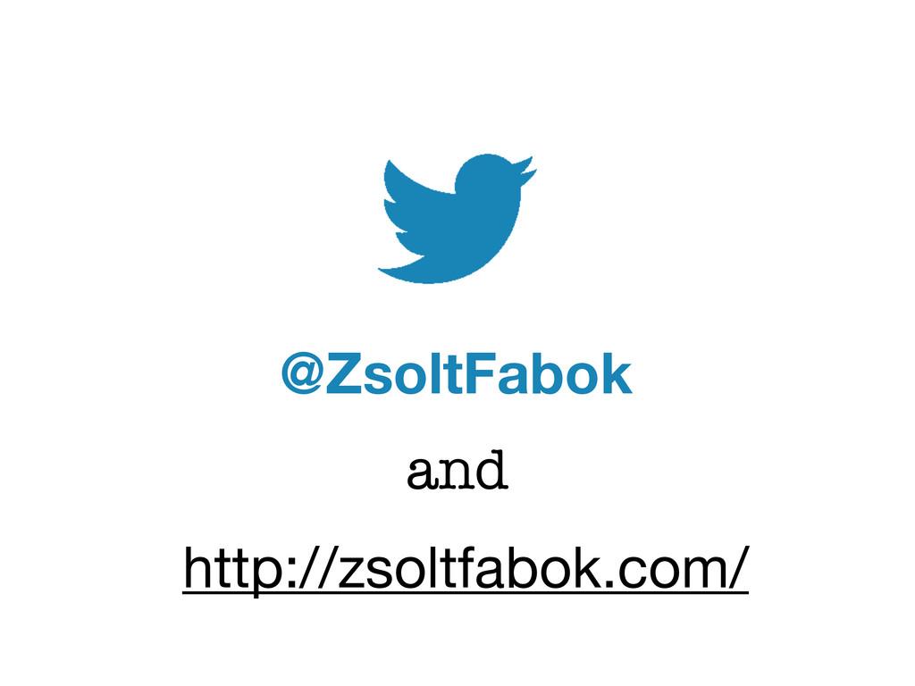 @ZsoltFabok and http://zsoltfabok.com/