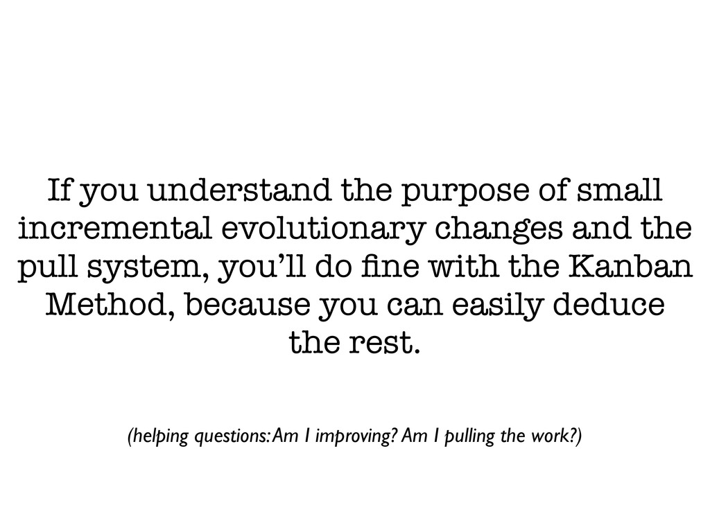 If you understand the purpose of small incremen...