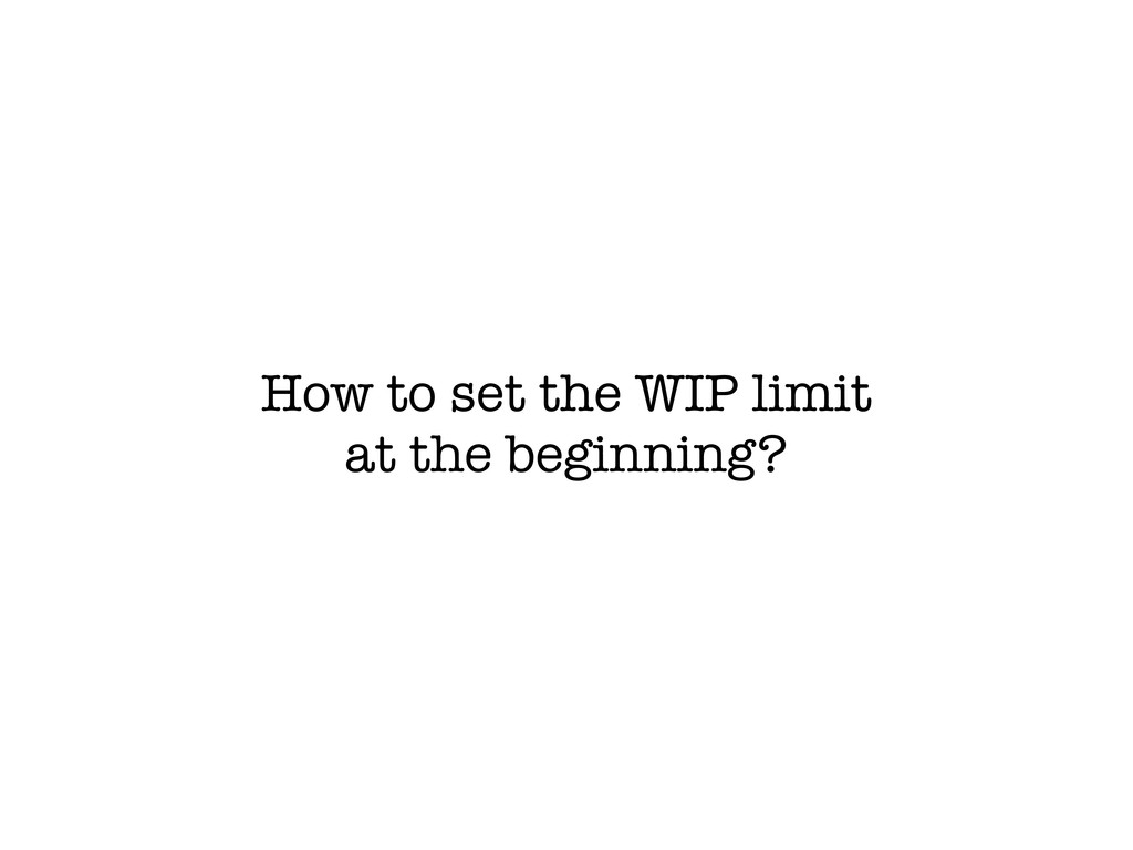 How to set the WIP limit at the beginning?