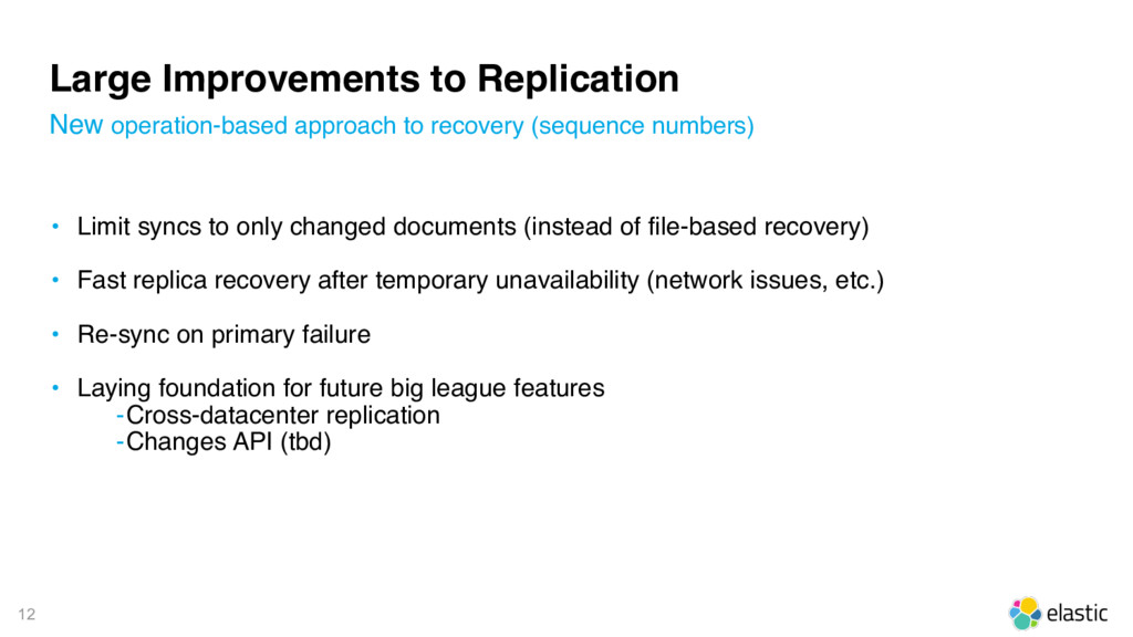 12 Large Improvements to Replication • Limit sy...