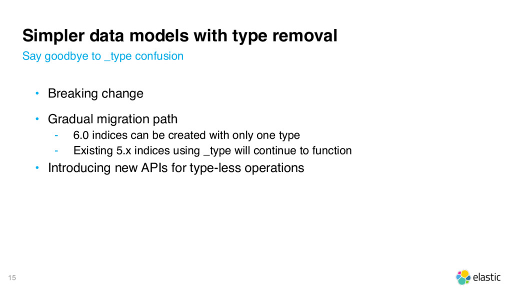 15 Simpler data models with type removal • Brea...