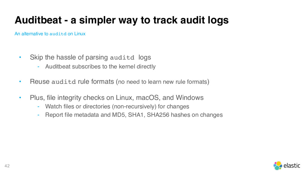 42 • Skip the hassle of parsing auditd logs ‒ A...