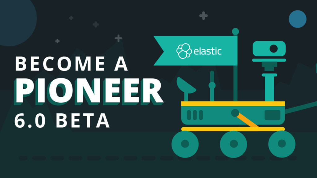 46 Become an Elastic Pioneer Download 6.0 previ...