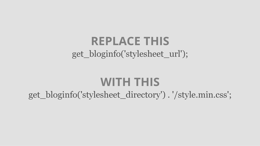 REPLACE THIS get_bloginfo('stylesheet_url'); WI...