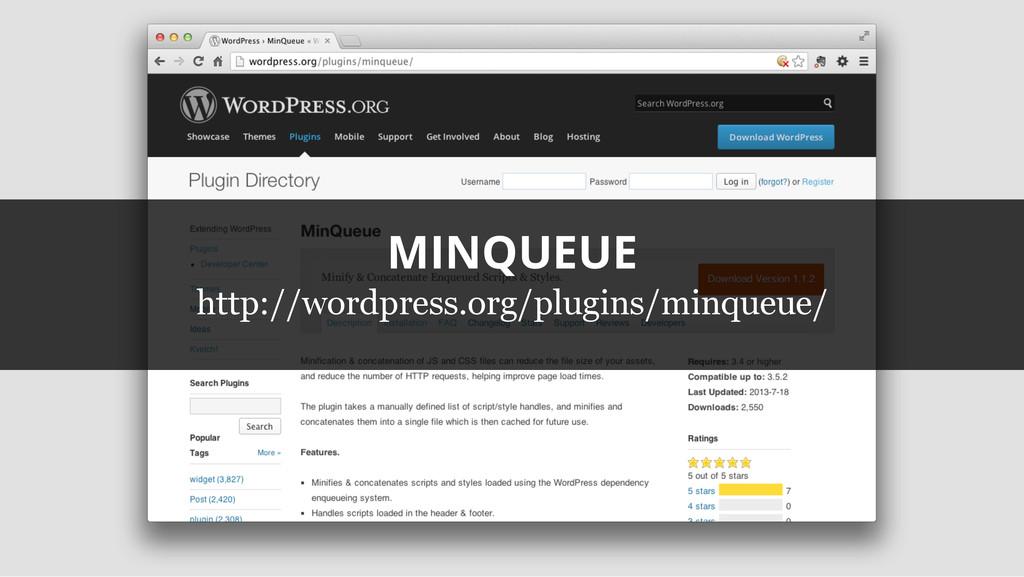 MINQUEUE http://wordpress.org/plugins/minqueue/