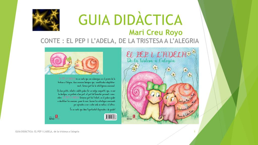 GUIA DIDÀCTICA: EL PEP I L'ADELA, de la tristes...
