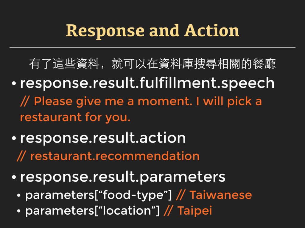 Response and Action • response.result.fulfillme...