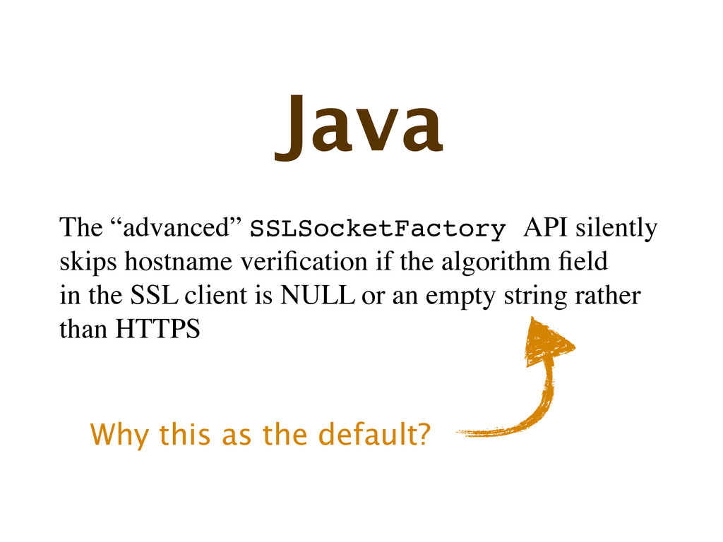 "The ""advanced"" SSLSocketFactory API silently sk..."