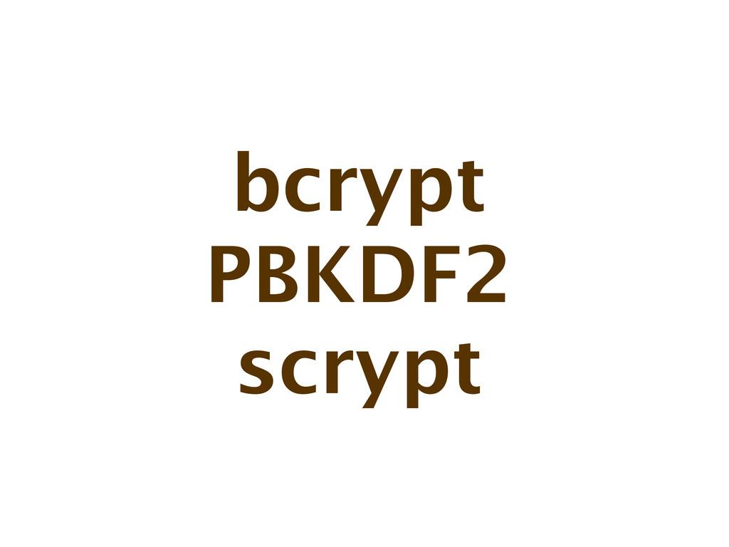 bcrypt PBKDF2 scrypt