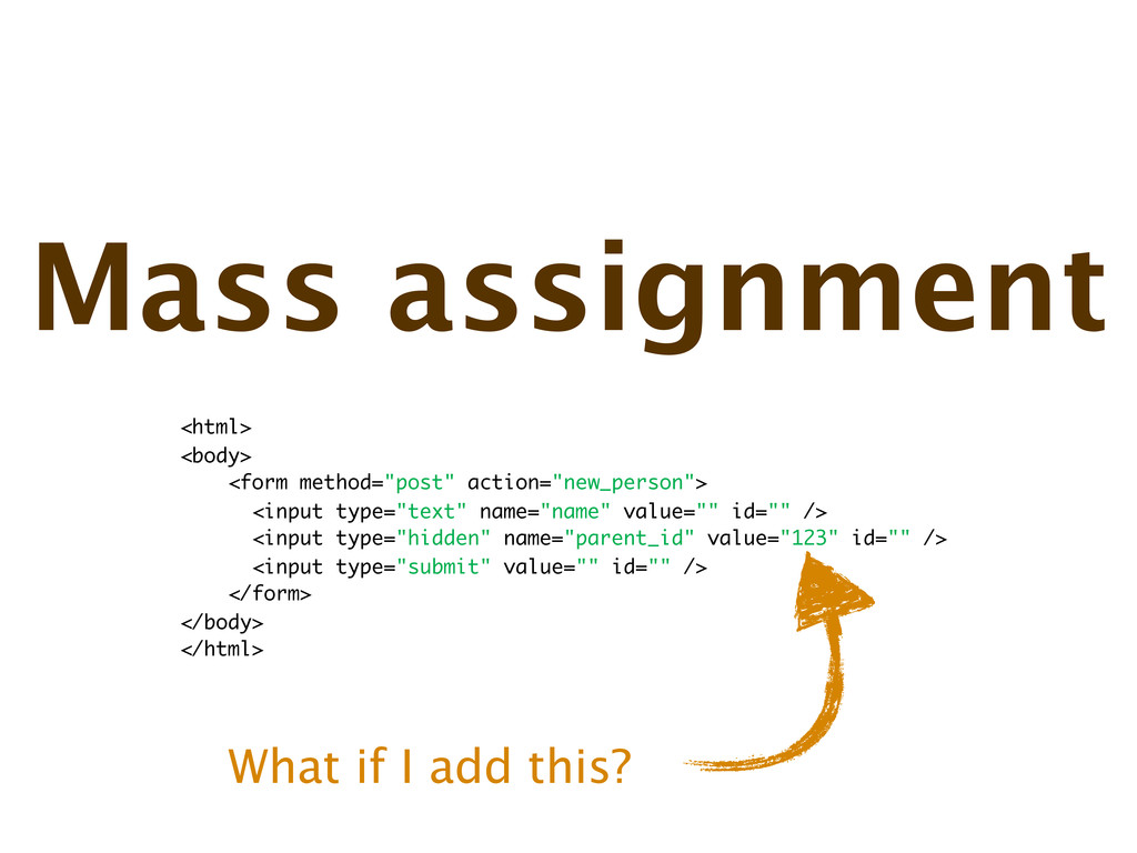 "Mass assignment <html> <body> <form method=""pos..."