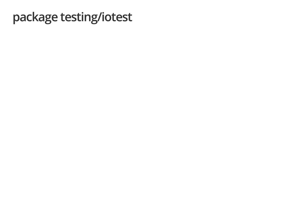 package testing/iotest