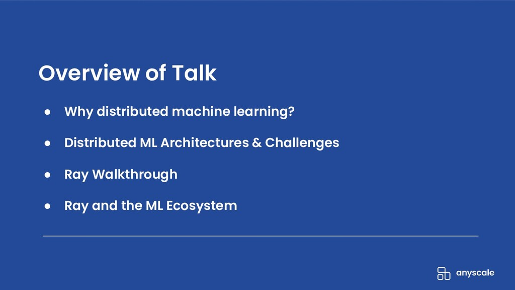 ● Why distributed machine learning? Overview of...