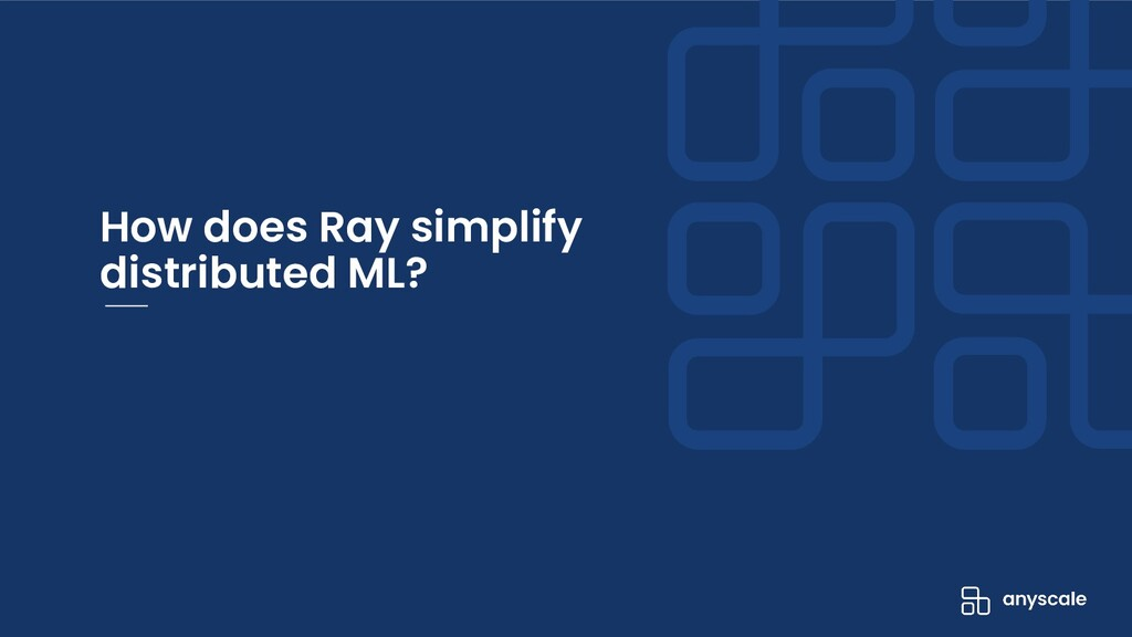 How does Ray simplify distributed ML?